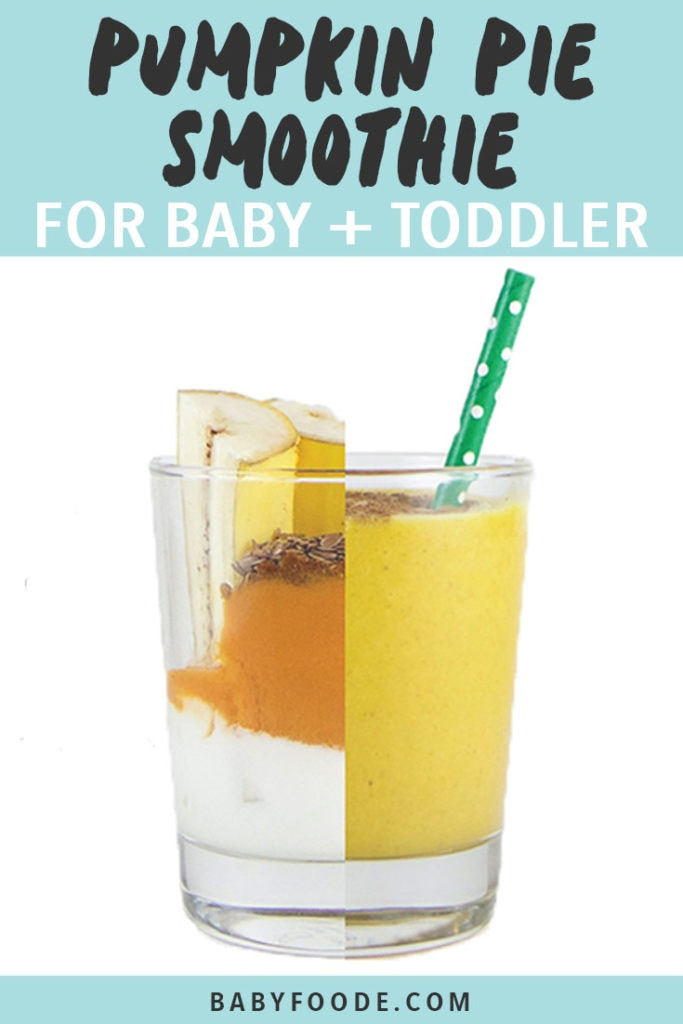 Graphic for Post- Pumpkin Pie Smoothie for Baby + Toddler. Image is of Clear cup cut in half, on one side is the ingredients for the smoothie, on the other side is the smoothie itself with a straw sticking out.