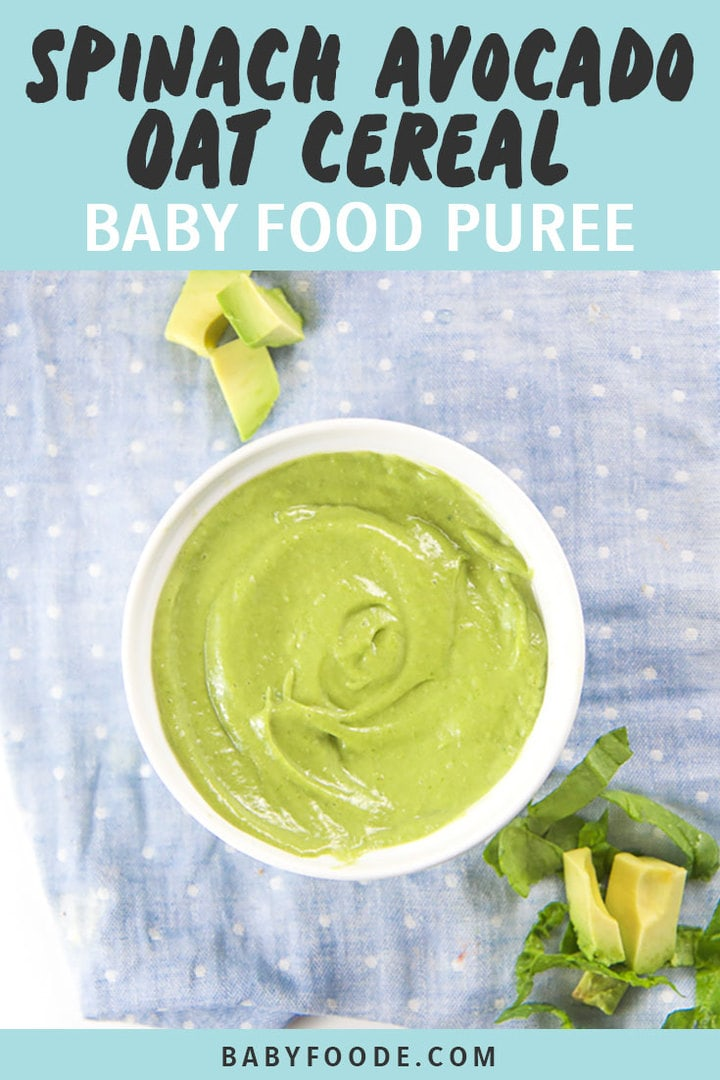 Graphic for Post - Spinach Avocado Oat Cereal Baby Food Puree. Image is of a White bowl filled with a green oat baby food puree with produce scattered next to it.