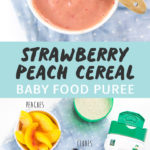 Graphic for post - strawberry peach cereal baby food puree. image is of a Small white bowl filled with baby cereal for breakfast as well as a photo of Produce and multigrain cereal scattered on a white background.