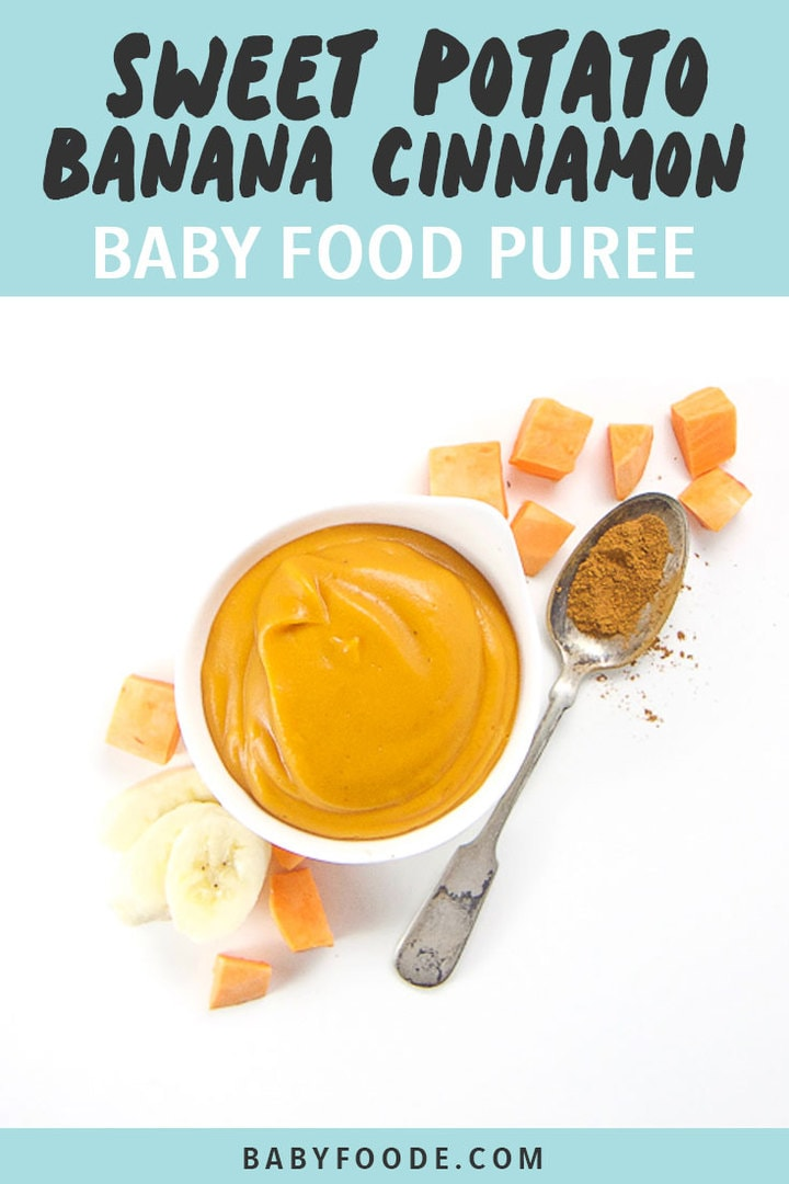 Graphic for post - sweet potato, banana and cinnamon baby food puree. Image is of a small bowl filled with creamy homemade baby food puree.