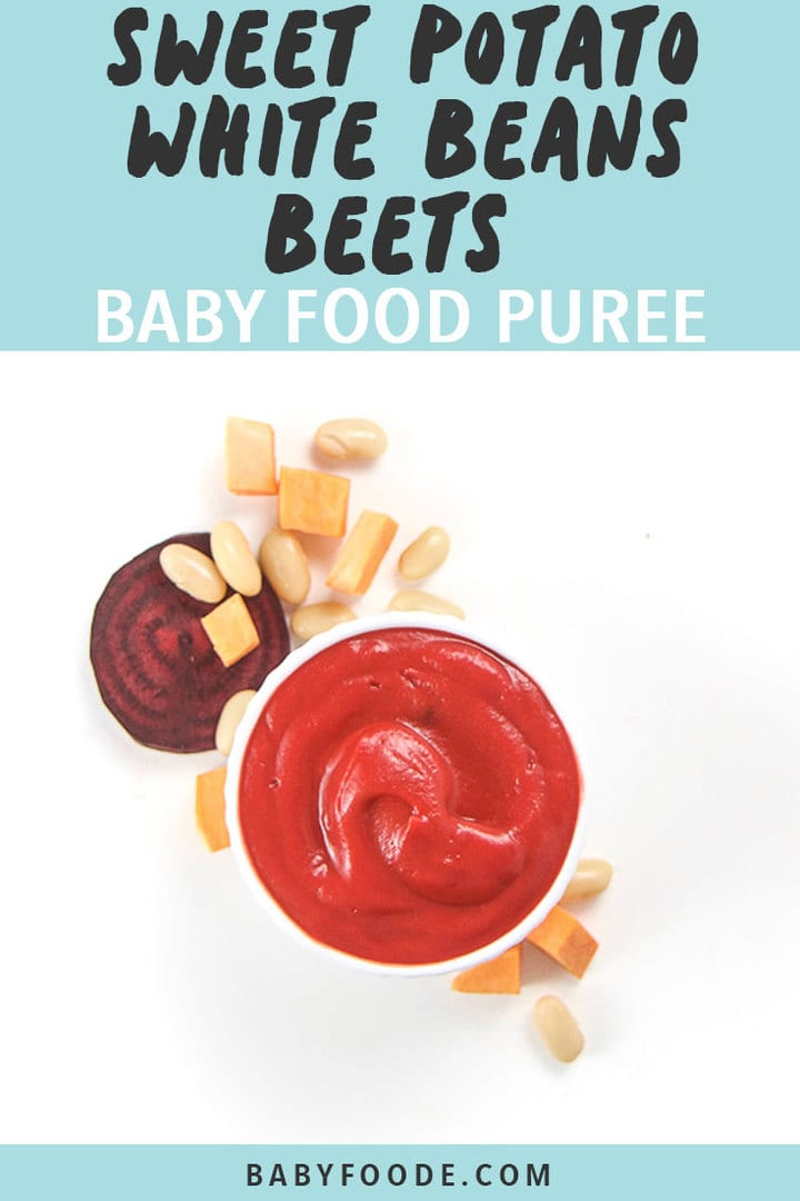 Graphic for Post - Sweet Potato, White Beans and Beets Baby food Puree. Small white bowl filled with homemade baby food puree surrounded by produce.