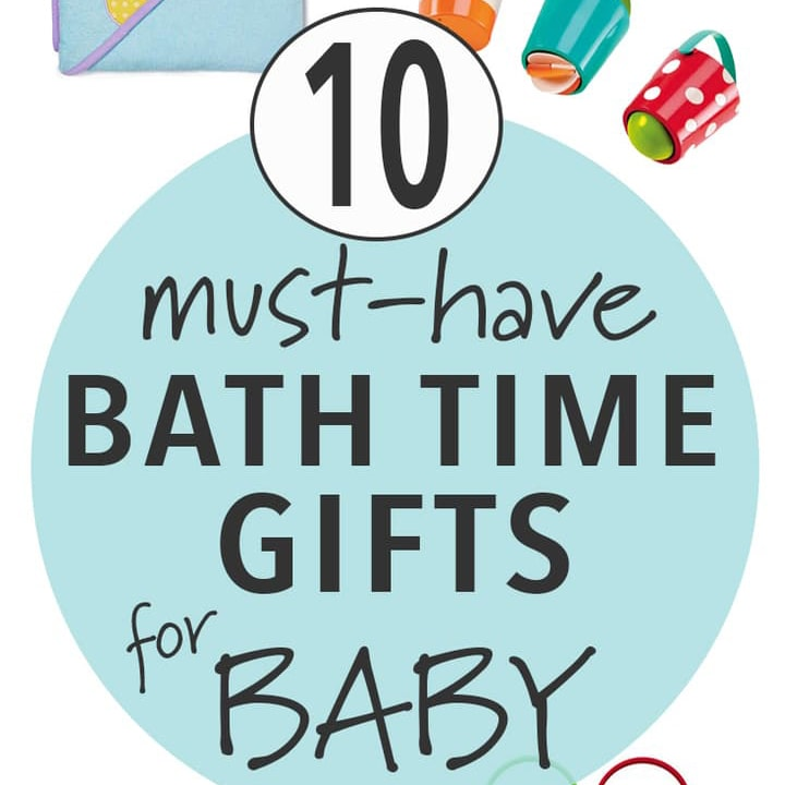 10 Must Have Bath Time Baby Gifts for the Holidays and Christmas.