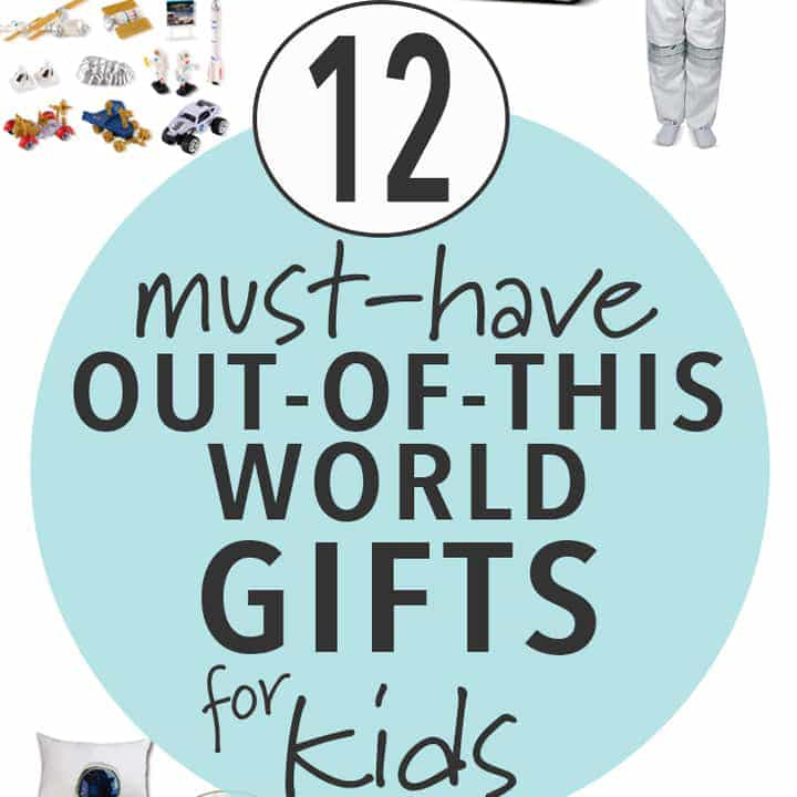 Must Have out-of-this world gifts for kids - a holiday gift guide.
