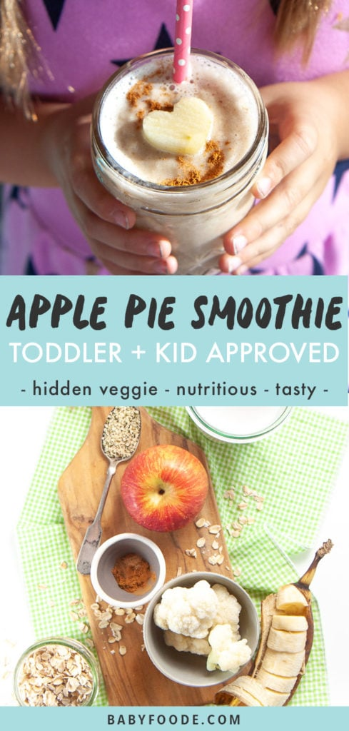 Graphic for Post - Apple Pie Smoothie - toddler + kid approved - hidden veggie - tasty - nutritious. Image is of a girl holding glass full of smoothie with a heart shaped apple on top as well as another image of a spread of produce.