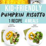 Graphic for post - kid friendly pumpkin risotto - 1 recipe 4 meals. Images of a spread of food on a counter and 4 plates full of food for kids and adults.