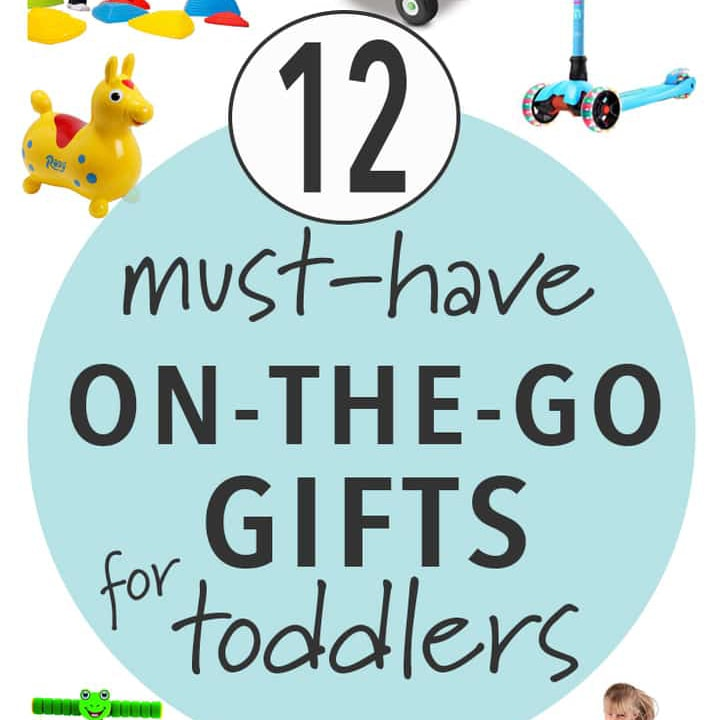 must have on-the-go gifts for toddlers