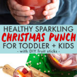 Graphic for Post - Healthy Sparkling Christmas Punch for Toddler + Kids.- with DIY fruit sticks with image of Small girl holding a glass of healthy Christmas punch and a spread of all of the ingredients.