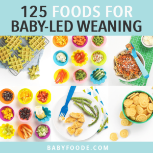Graphic for post - 125 foods for baby led weaning with a grid of recipes and foods for baby.