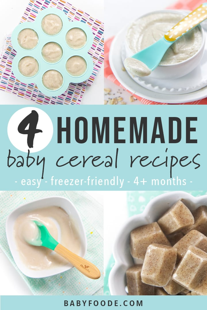 Graphic for Post - 4 Homemade Baby Cereal Recipes - easy, freezer friendly, 4+ months. Images are a grid of healthy and homemade baby cereals.
