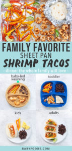 Graphic for Post - Family Favorite Sheet Pan Shrimp Tacos - dinner the whole family will love. Images are a grid of plates for all ages - baby led weaning, toddler, kids and adults as well as an image of a sheet pan with cooked shrimp fixings.