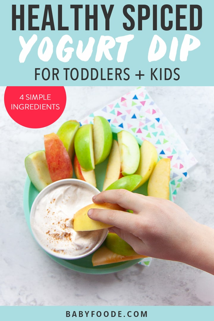 Graphic for Post - Healthy Spiced Yogurt Dip for toddlers + Kids - 4 simple ingredients. Image is of apples with a dip in the middle with a young kids hand reaching for it.