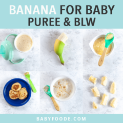 Banana for baby, images are of a selection of ways to make banana food for 6-12 months and up.