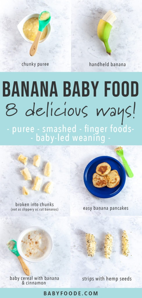 graphic for post - banana baby food - 8 delicious ways - puree - smashed - finger foods - baby led weaning with a grid of ways to serve banana to baby.