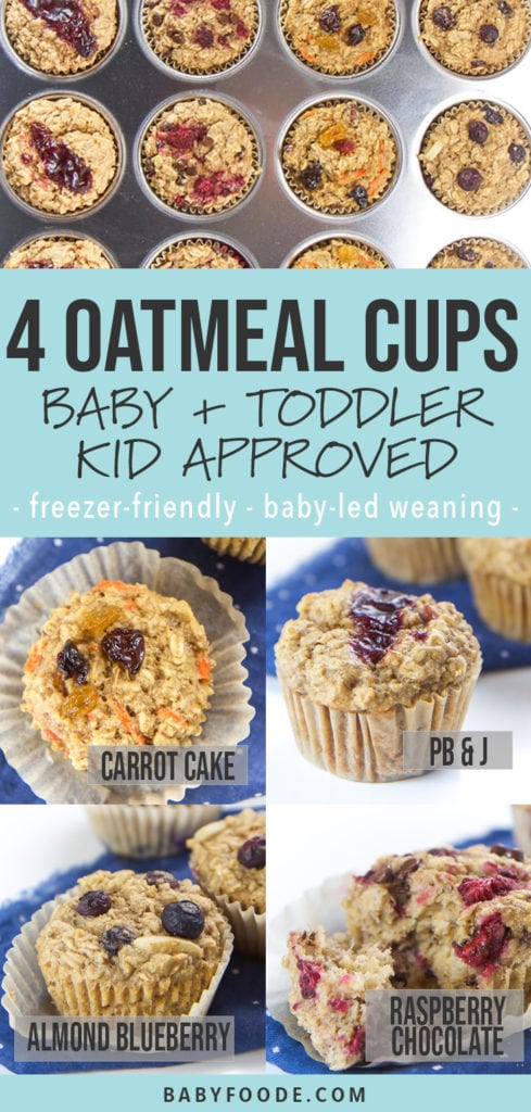 Graphic for post - 4 oatmeal cups for baby, toddler and kid-approved. Freezer friendly and baby-led weaning. Grid of photos of oatmeal muffins.