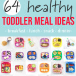 Graphic for post - 64 toddler meal ideas - breakfast - lunch - dinner - snacks with a large grid of different toddler meals on colorful plates .