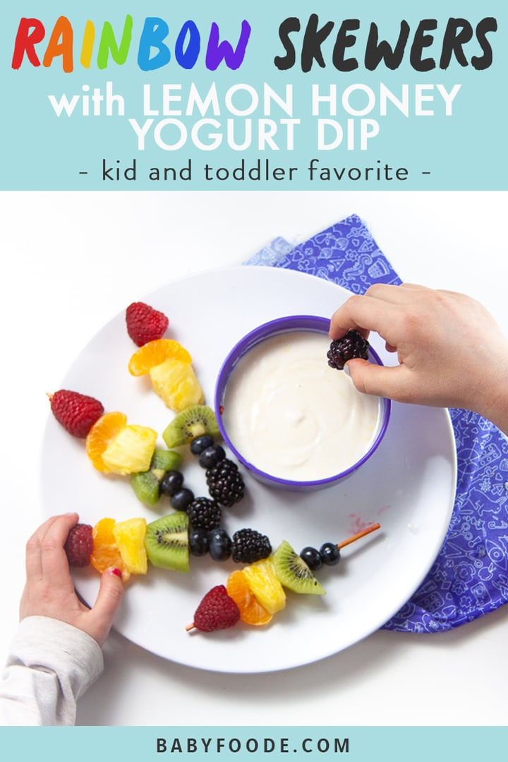 Graphic for Post - Rainbow Skewers for Toddlers and Kids - with lemon honey yogurt dip with images of small kids hand eating a rainbow skewer.