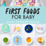Graphic for post - best first foods for baby - purees or baby led weaning. With pictures of a baby eating and a grid of plates with both baby purees and finger foods on them.