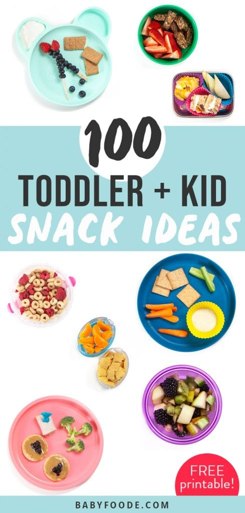 Graphic for Post - 100 Toddler and Kid Snack Ideas with a spread of ideas scattered around a white backdrop.