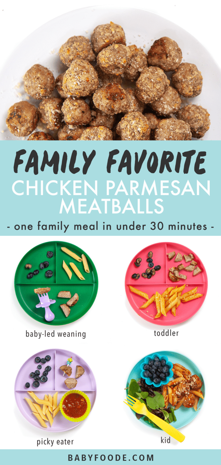 Graphic for Post - family favorite chicken parmesan meatballs - one family meal in under 30 minutes. Images are of baby, toddler and kids plate with how you could serve them to each member.