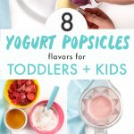 Graphic for post - yogurt popsicles for toddler and kids - 8 amazing fruit flavors to try with kids hands reaching for the popsicles. Images are of how to make it and kids reaching for the popsicles.