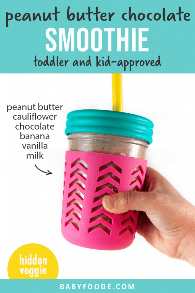 Graphic for Post - peanut butter chocolate smoothie - toddler and kid approved - with an image of a kids hand holding up a smoothie.