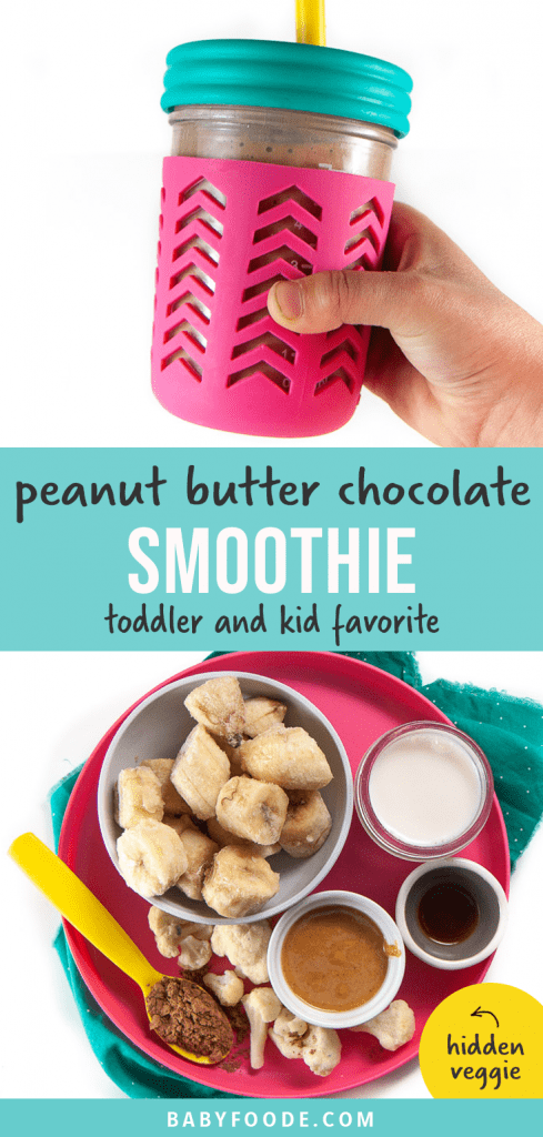 Graphic for Post - peanut butter chocolate smoothie - toddler and kid approved - with an image of a kids hand holding up a smoothie and a plate filled with the ingredients needed to make the smoothie.