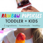 Graphic for Post - rainbow popsicles for toddler and kids - 2 ingredients - healthy- homemade with an image of a kids hand holding up a rainbow popsicle and an image of a girl holding the popsicle.