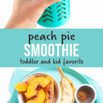 Graphic for post - peach pie smoothie - toddler and kid approved - hidden veggies with an image of a kids hand holding a colorful smoothie cup and an image of a spread of ingredients for the smoothie.