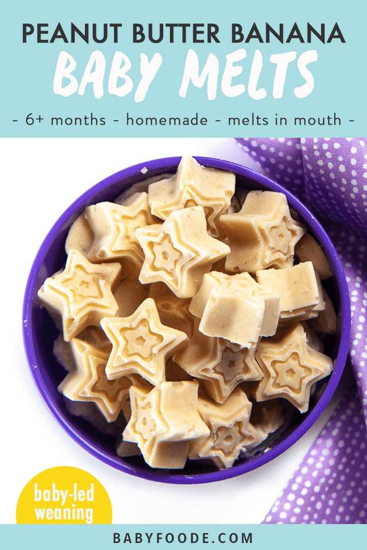 Graphic for Post - peanut butter banana baby melts - homemade - 6 months - baby led weaning. Images are of a purple bowl filled with these baby melts.