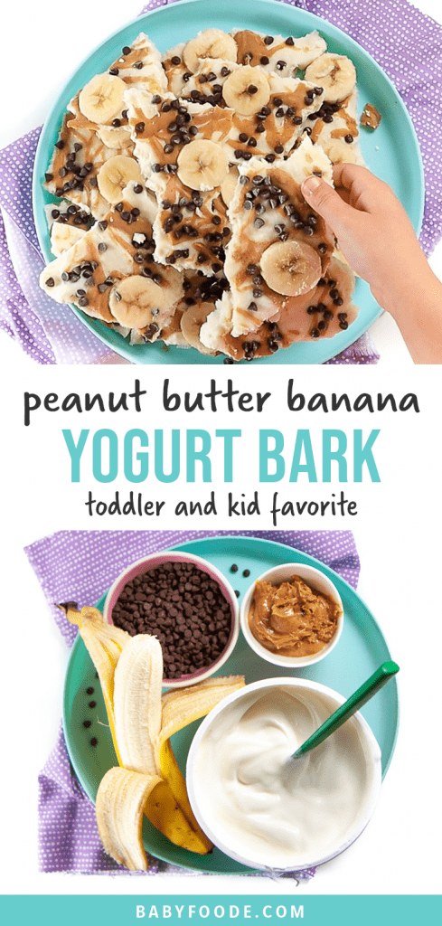 Graphic for post - peanut butter banana frozen yogurt bark - toddler and kid approved. Image is of a small kids hand reaching for a piece of bark and another image is of a plate full of the ingredients needed.
