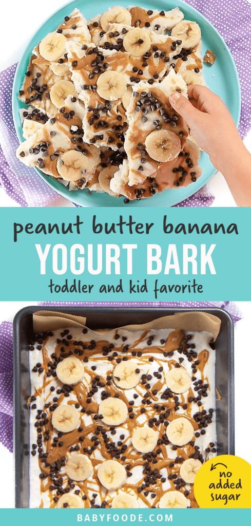 Graphic for post - peanut butter banana frozen yogurt bark - toddler and kid approved. Image is of a small kids hand reaching for a piece of bark and another image is of a baking sheet full of the frozen bark.