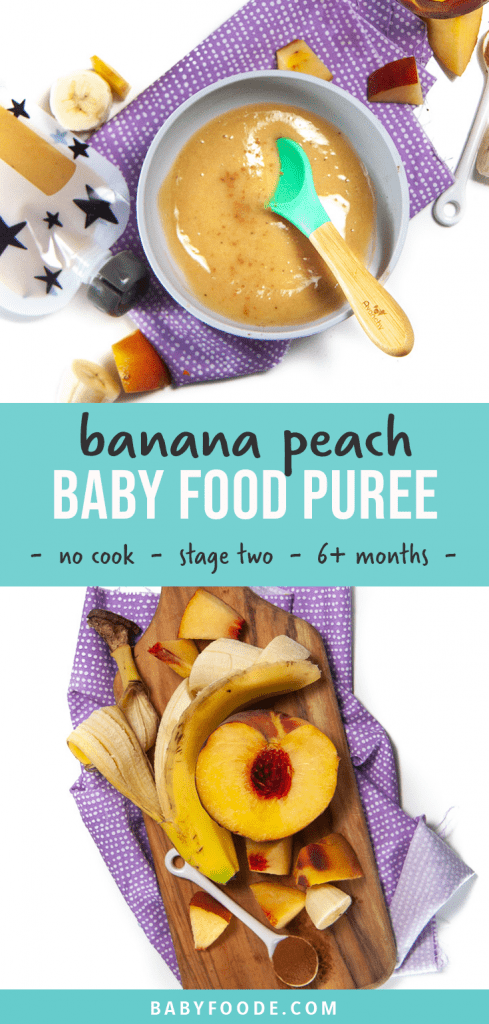 Graphic for Post - banana peach baby food puree - no cook - stage two - 6+ months. Image is of a spread of a bowl of puree for baby along with the ingredients besides it and a reusable baby food pouch filled with puree.