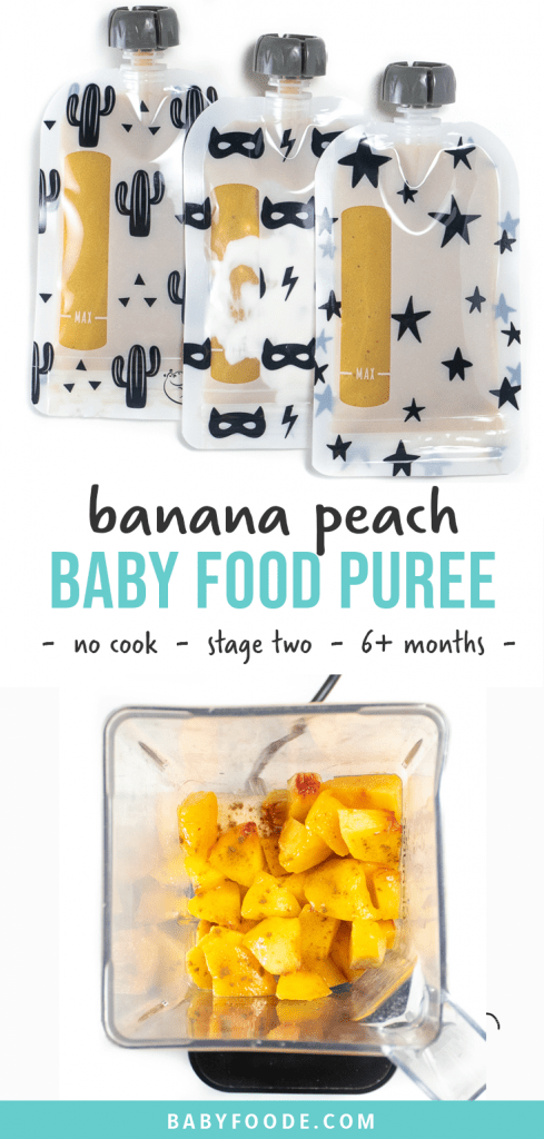 Graphic for Post - banana peach baby food puree - no cook - stage two - 6+ months. Images are of 3 reusable baby food pouches lined up as well as a blender filled with ingredients for this recipe.