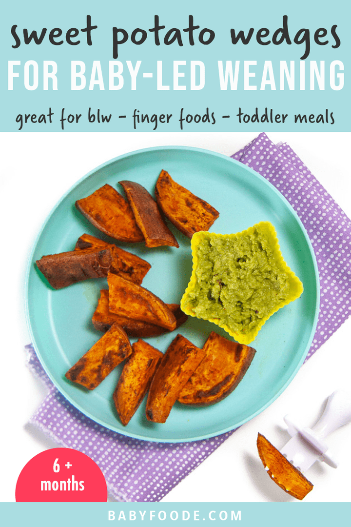 Graphic for Post - Sweet Potato Wedges for Baby-Led weaning - great for finger foods and toddler as well. plate of sweet potato wedges for baby-led weaning, finger foods or toddler. Along with an image of a spread of ingredients.