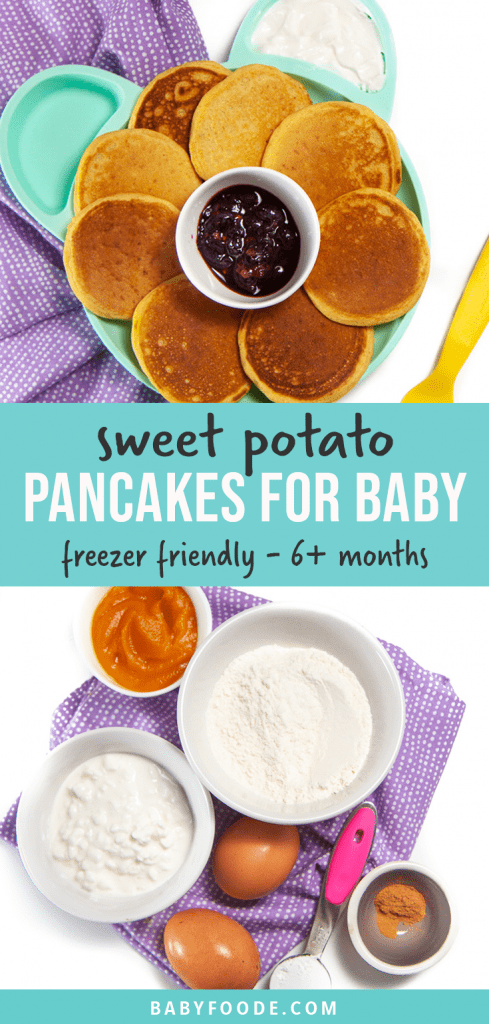 Graphic for Post - sweet potato pancakes for baby. - freezer friendly - 6+ months. Images are of a plate full of pancakes and a spread of ingredients used to make this recipe.