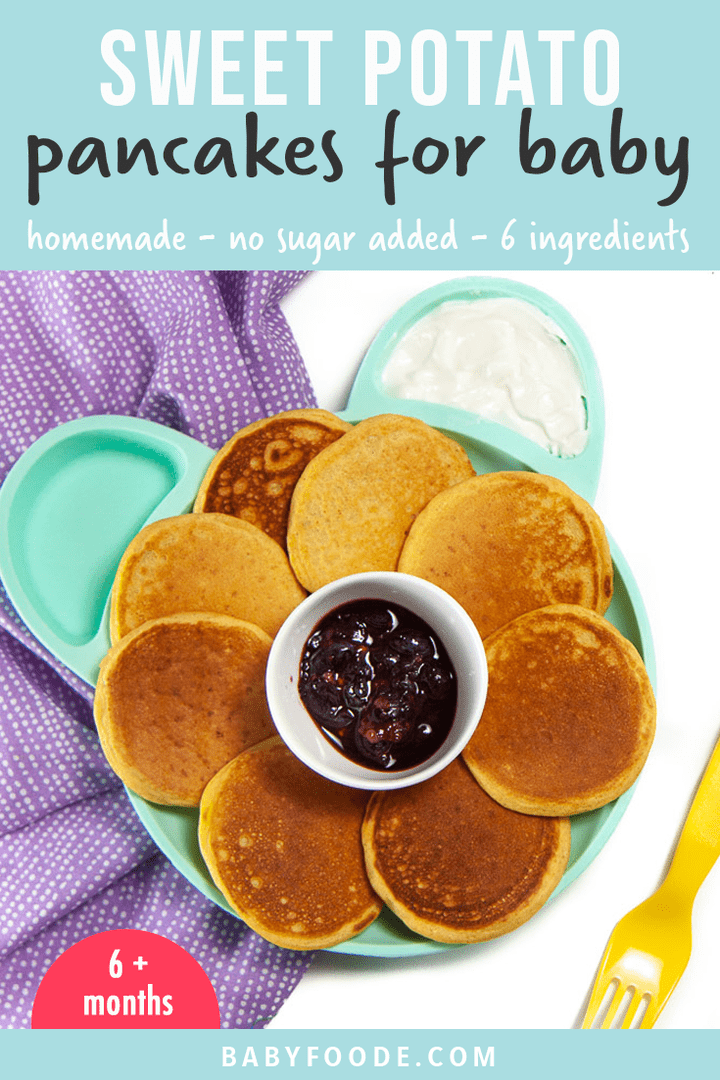 Graphic for Post - sweet potato pancakes for baby. - freezer friendly - 6+ months. Images are of a plate full of pancakes.