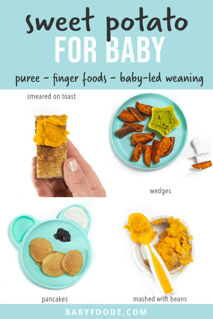 Graphic for Post - sweet potato for baby - puree, finger foods, baby-led weaning. Images show a spread of different ways to serve sweet potatoes to baby.
