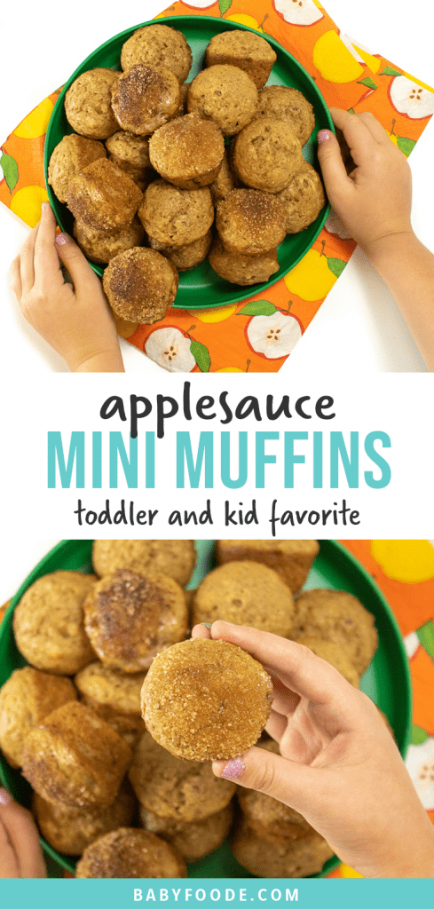 Graphic for Post - applesauce mini muffins - toddler and kid favorite. Images are of small kids hands reaching for or holding a mini muffin.