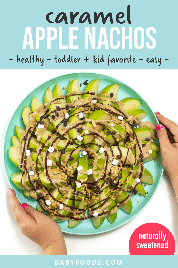 Graphic for Post - caramel apple nachos - toddler and kid favorite, healthy, easy. Images of a kids hand holding a plate of healthy apple nachos for a snack.