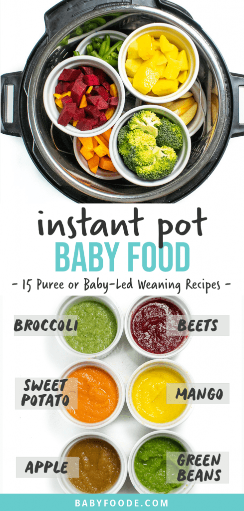 graphic for post - instant pot baby food - 15 puree and baby-led weaning recipes. Images are of fruits and veggies inside of an instant pot and then shown in ramekins cooked and pureed into baby food.