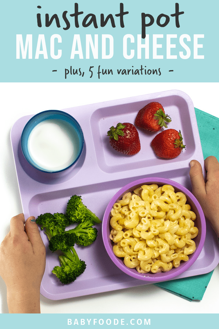 Graphic for Post - instant pot Mac and cheese - plus 5 fun variations. Images are of a small kids reaching for a school house sectioned plate loaded up with Mac and cheese and fresh veggies and fruits.