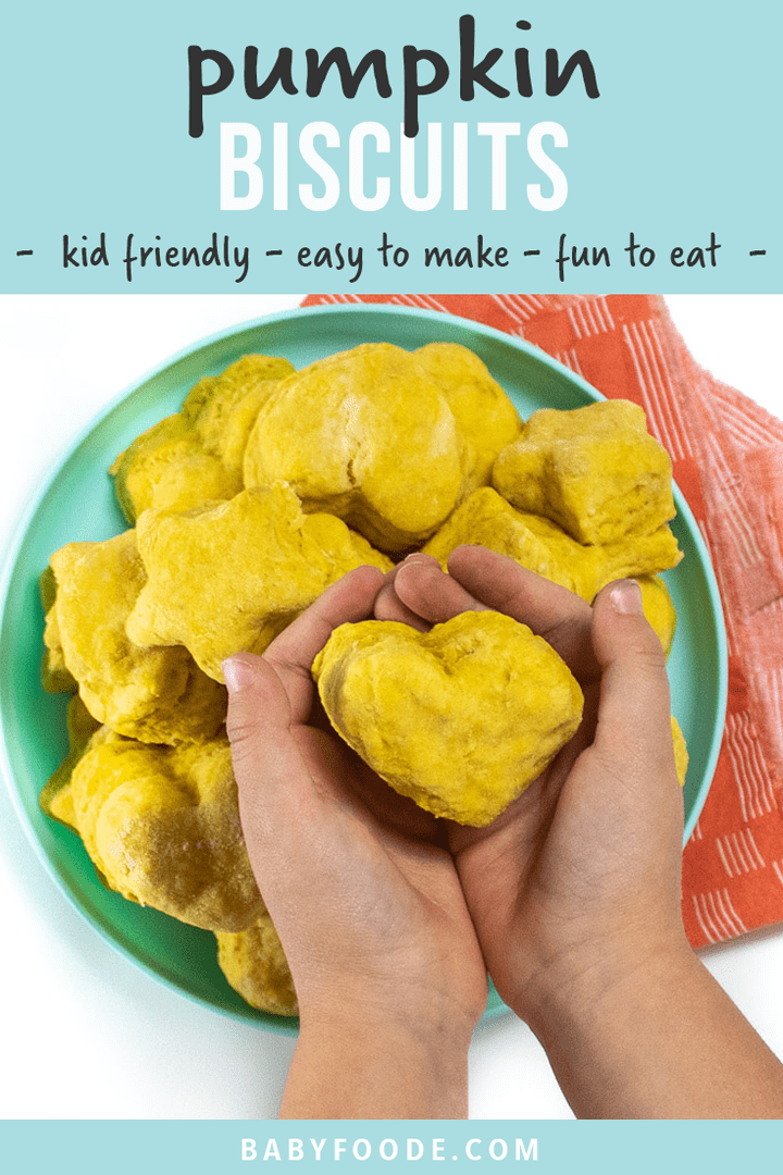 Graphic for post - pumpkin biscuits - kid friendly, easy to make, fun to eat - with small kids hands holding a heart biscuit.