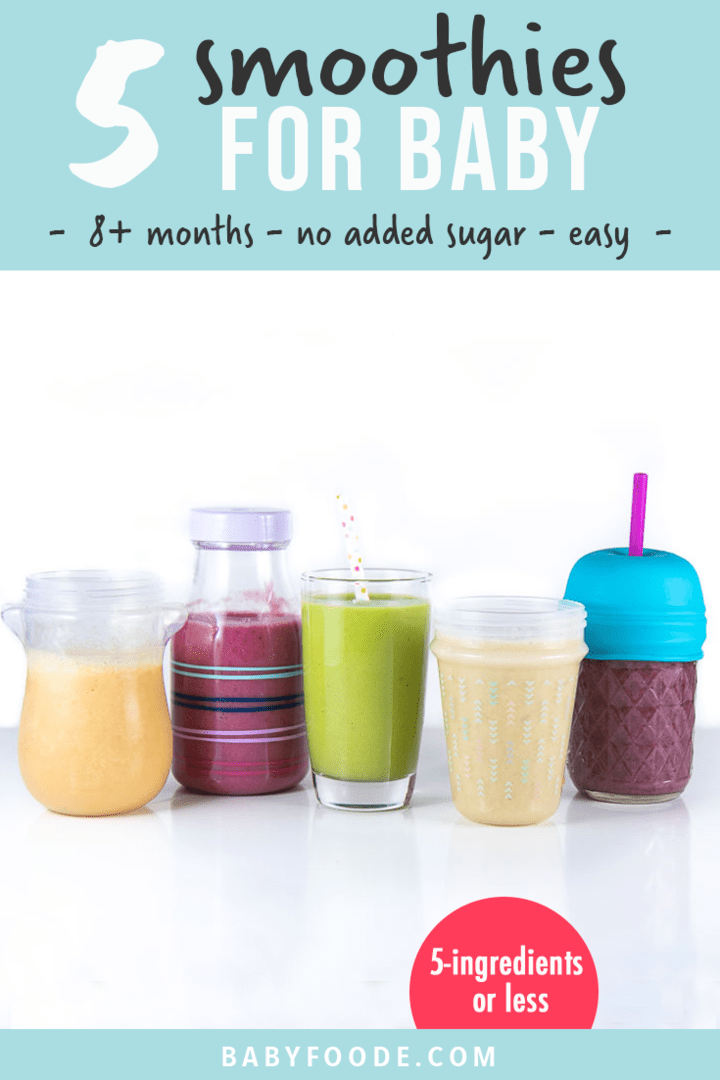 Graphic for post - 5 smoothies for baby - 8 months and up - no added sugar - easy - 5-ingredients or less. Image is of a row of baby sappy cups filled with healthy smoothies.