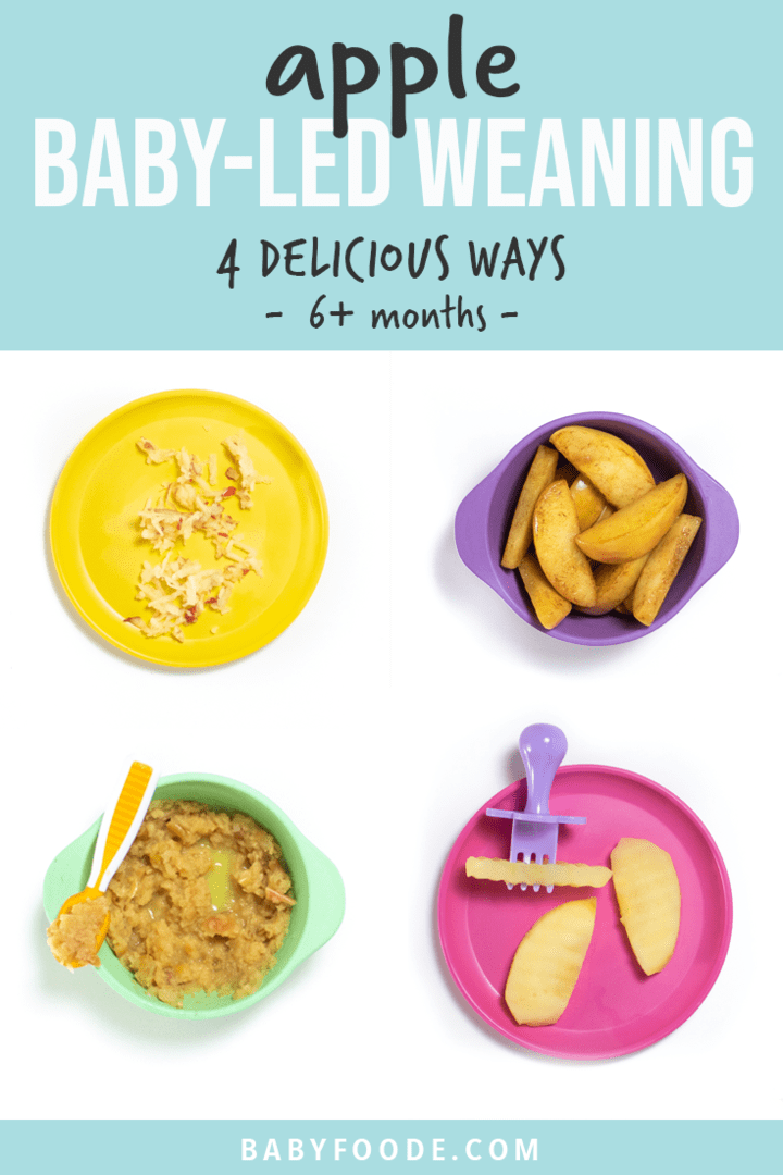 Graphic for post - apple for baby-led weaning - 4 delicious ways - 6+ months. Image are a grid of photos with brightly colored plates with different ways to serve apples to baby.